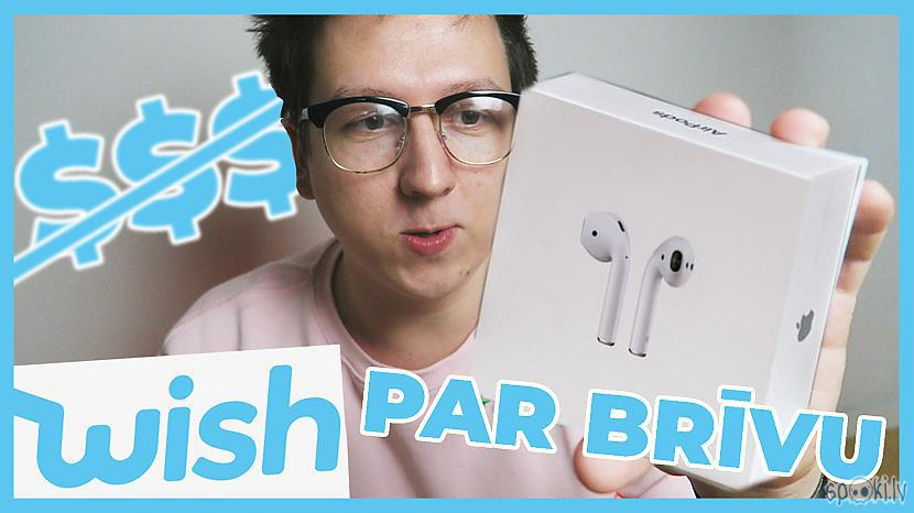 Autors: BizBony Apple Airpods par 1$? Lēti produkti no Wish.com