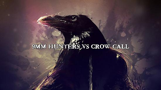 9MM Hunters vs CROW call OUT NOW =